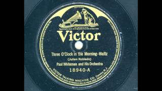 Paul Whiteman and his Orchestra - Three O´Clock in the morning