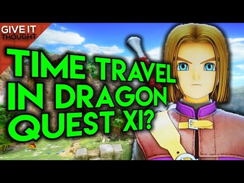 Will There Be TIME TRAVEL In Dragon Quest XI? | Give It Thought