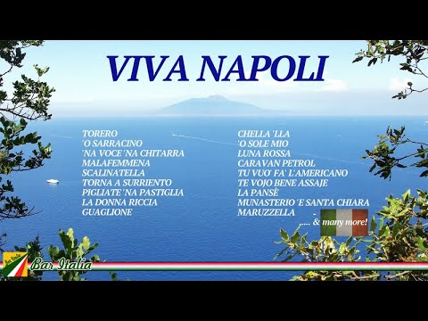 Viva Napoli - La canzone napoletana | Italian Songs