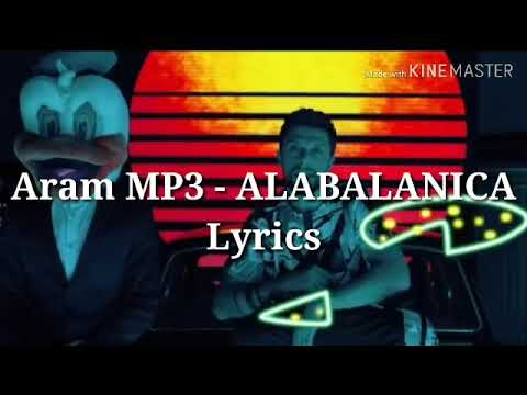 Aram MP3 - ALABALANICA Lyrics💜💛💜💛