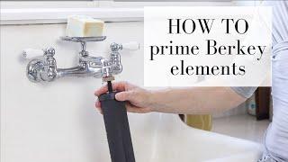 How to Prime Berkey Water Filters