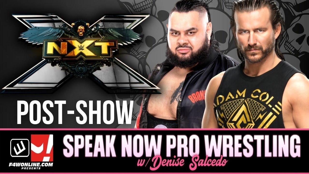 WWE NXT: Bronson Reed vs Adam Cole, Full Show Review   Speak Now Pro Wrestling w/ Denise Salcedo