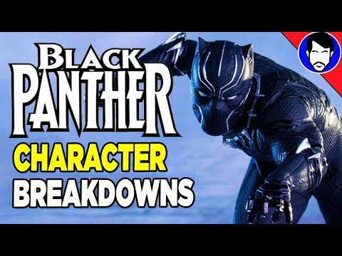 Black Panther Character Breakdowns | Black Panther Explained