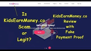 Is KidsEarnMoney.co Scam or Legit?  KidsEarnMoney.co Review with Fake Payment Proof