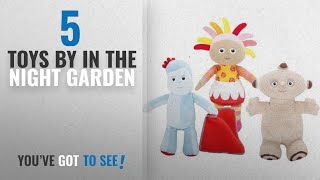 Top 10 In The Night Garden Toys  2018 : In The Night Garden 18cm Soft Plush Toys Full Set