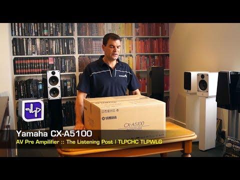 Yamaha CX-A5100 AV Preamplifier Unboxing  | The Listening Post | TLPCHC TLPWLG