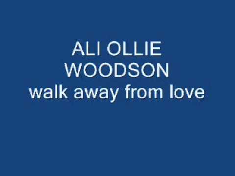 ali ollie woodson walk away from love