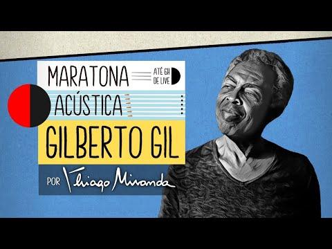 Live Maratona Acústica GILBERTO GIL por Thiago Miranda! #FiqueEmCasa #LiveDoMiranda