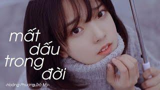 Mất Dấu Trong Đời - Hoàng Phương Trà My 「Lyrics」