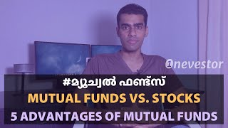 5 Unique Advantages Of Mutual Funds Over Stocks [MALAYALAM / EPISODE #13]
