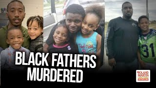 'The Bodies Just Keep Piling Up ...': 3 Black Dads In 3 Different Cities Killed By Cops In 1 Week