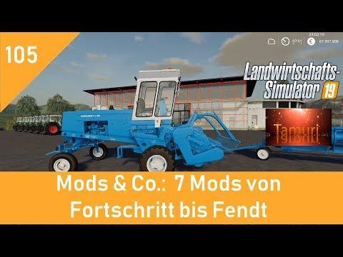 LS19 Mods & Co.  #105  7 Mods von Fortschritt bis Fendt mit Link Liste