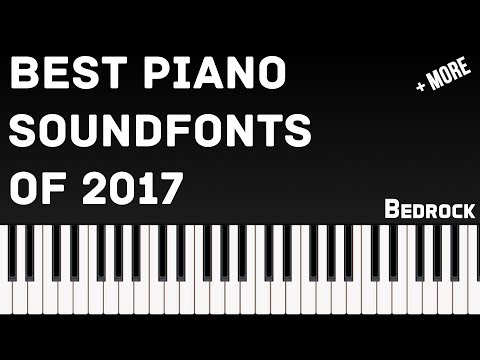 Best Piano Soundfonts of 2017 UPDATED + VSTs for Comparison