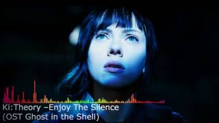 ki theory enjoy the silence ost ghost in the shell
