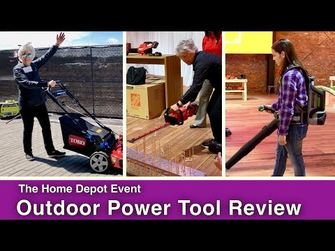 THD Event- Outdoor Power Tool Reviews