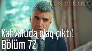 İstanbullu Gelin 72. Bölüm   Kahvaltıda Olay Çıktı!