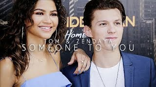 Tom & Zendaya | Someone To You