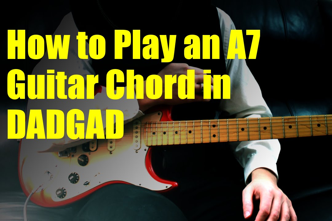 How to Play an A7 Guitar Chord in DADGAD - YouTube