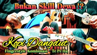 Kopi Dangdut - Fahmi Shahab ‼️ Fingerstyle Kombinasi Akustik Cover - Te Pe Ha