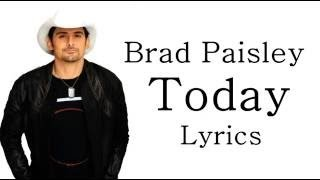 Brad Paisley — Today Lyrics