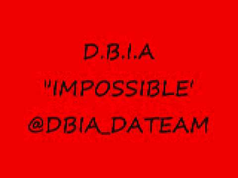 D.B.I.A- IMPOSSIBLE @DBIA_DATEAM