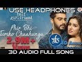 3D Audio | Phir Bhi Tumko Chaahunga | Half Girlfriend | Arijit Singh | Virtual 3D Audio | HQ