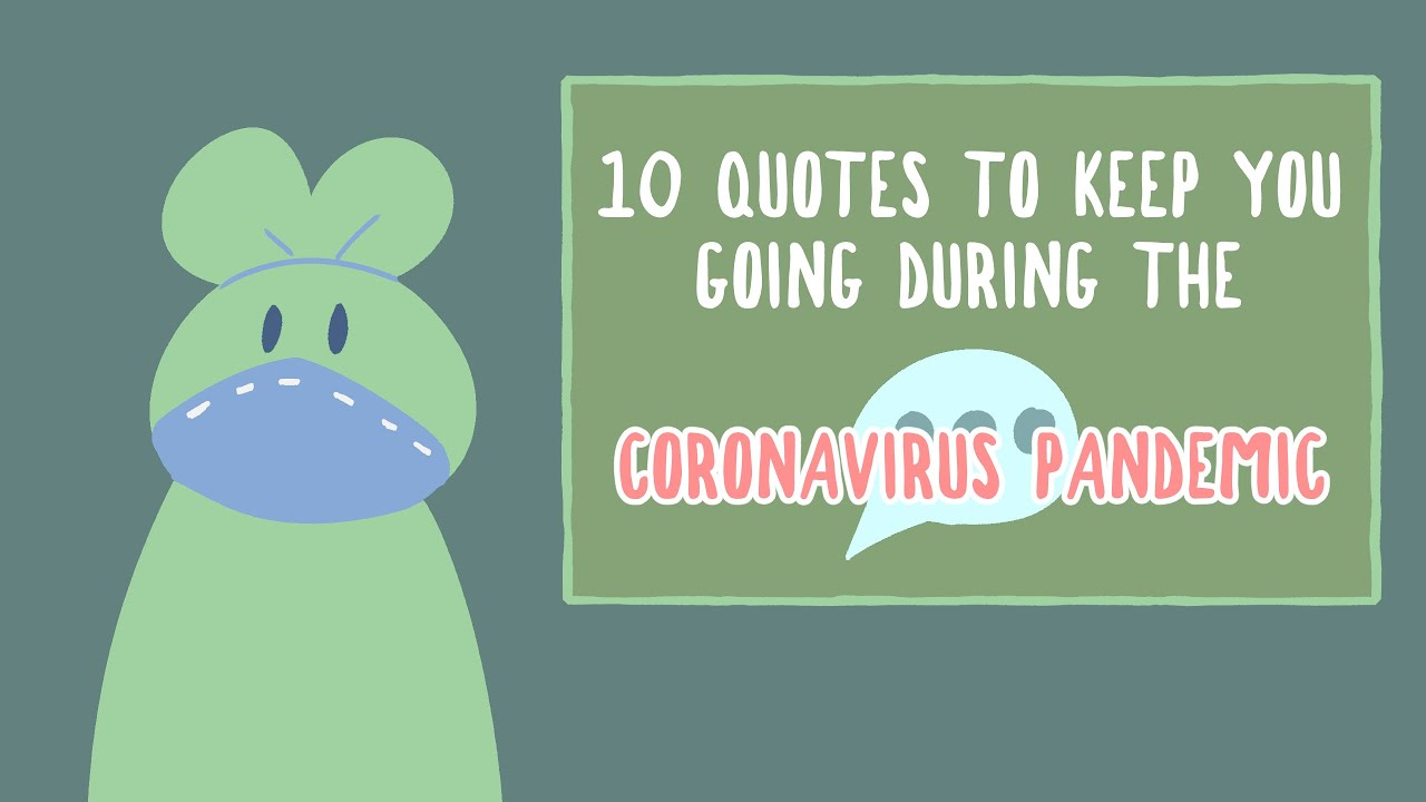 10 Quotes To Keep You Going During Coronavirus Pandemic Youtube