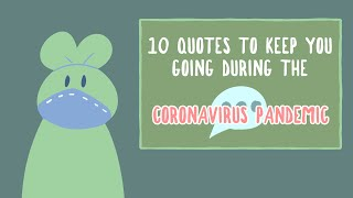 10 Quotes to keep you going during coronavirus pandemic