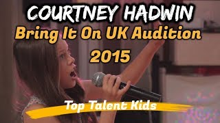 Zapętlaj 🌟 COURTNEY HADWIN 🌟 Courtz 10yo : Bring it on UK Audition | Top Talent Kids