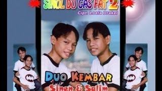 Duo Kembar - Sinol Do Gas Fat 2