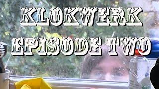 KLOKWERK EPISODE 2!