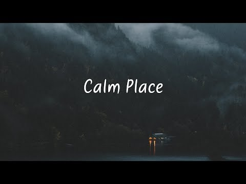 Calm Place | Beautiful Chill Mix