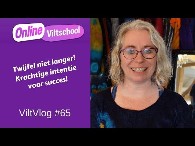 Viltvlog #65 Twijfel niet langer! Krachtige intentie voor succes!