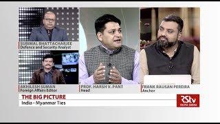 The Big Picture: India - Myanmar Ties