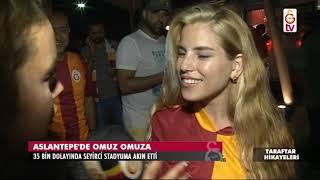 Taraftar Hikayeleri | Galatasaray - Kayserispor (16 Ağustos 2017)