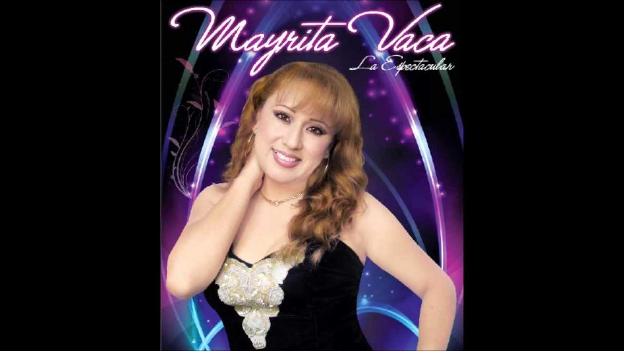 MAYRITA VACA Vol.1 (Porque he de vivir Sufriendo /Desamor /Te Olvidaré)