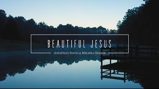 Jonathan and Melissa Helser - Beautiful Jesus (Official Lyric Video) | Beautiful Surrender