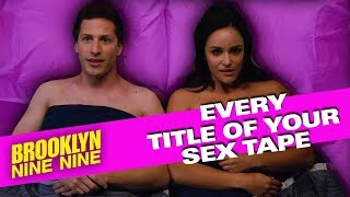 Every Title Of Your Sex Tape (Including Season 5) | Brooklyn Nine-Nine