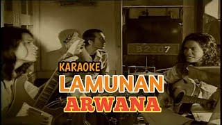 Lamunan - Arwana || KARAOKE || Nada diturunkan