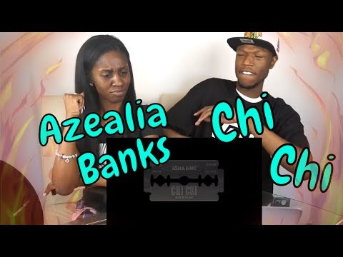 Azealia Banks - Chi Chi | Official Audio - REACTION