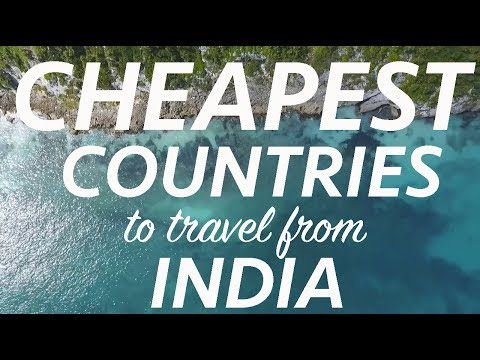 Top ten cheapest countries to travel from India in 2019: Budget travel, cheap flights, visa & more