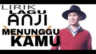 Video LIRIK LAGU ANJI -  MENUNGGU KAMU (OST Jelita Sejuba)Official Video Music HD download MP3, 3GP, MP4, WEBM, AVI, FLV Maret 2018