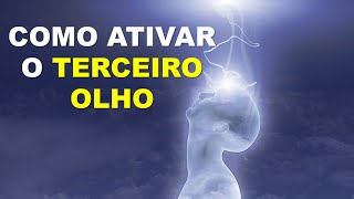 COMO ATIVAR O TERCEIRO OLHO EM 3 PASSOS