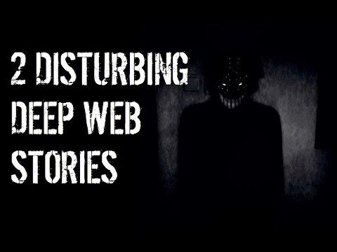 2 DISTURBING Deep Web Horror Stories *NOSLEEP*