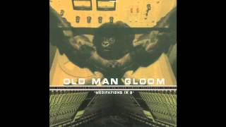 OLD MAN GLOOM - Meditations In B - 2000 (Full Album)