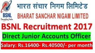 Bharat Sanchar Nigam Limited || BSNL Recruitment 2017 || Direct Junior Accounts Officer