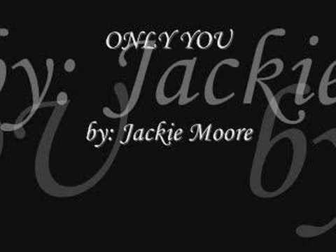 Only You  Jackie Moore