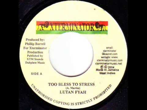 Lutan Fyah - Too Bless To Stress + Version