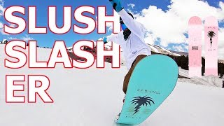 Spring Break Slush Slasher Snowboard Review