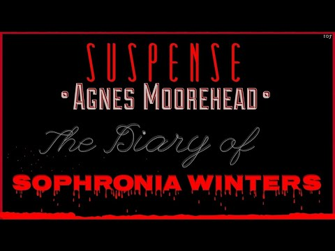 """""""Sophronia Winters"""" More Weirdness & Creepiness from AGNES MOOREHEAD • Best of SUSPENSE"""
